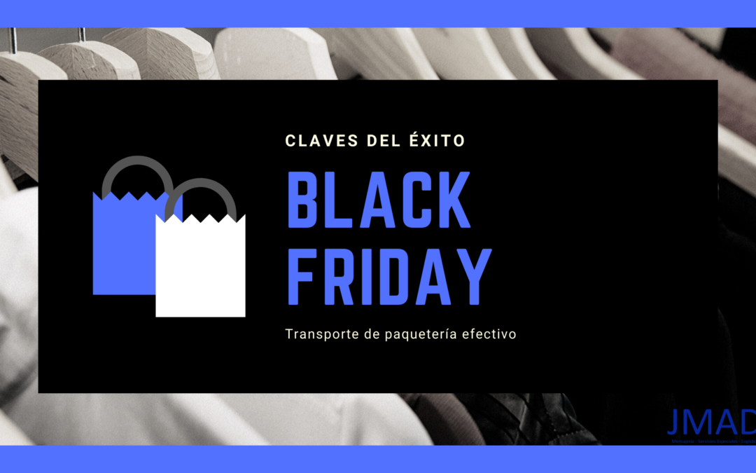TRANSPORTE DE PAQUETERÍA EN BLACK FRIDAY: CLAVES DEL ÉXITO